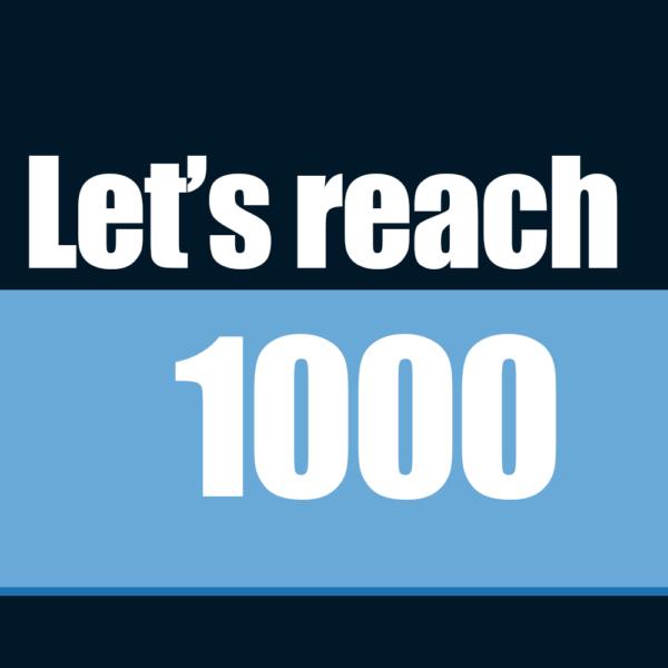 Let's Reach 1,000