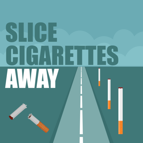 Slice Cigarettes Away