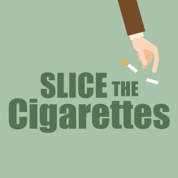 Slice The Cigarettes
